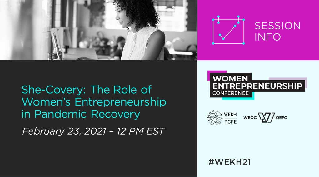 """A graphic advertising """"She-Covery: The Role of Women's Entrepreneurship in Pandemic Recovery"""" featuring a photograph of a woman seated at a computer and the hashtag """"#WEKH21"""""""