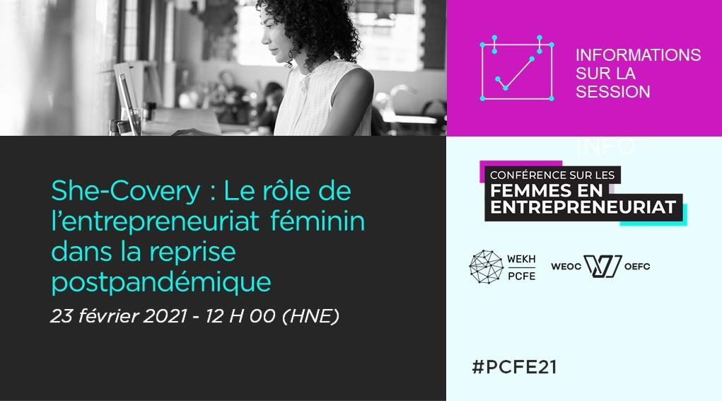Une illustration annonçant « She-Covery : Le rôle de l'entrepreneuriat féminin dans la reprise postpandémique » avec la photographie d'une femme assise devant un ordinateur et le mot-clic « #PCFE21 »